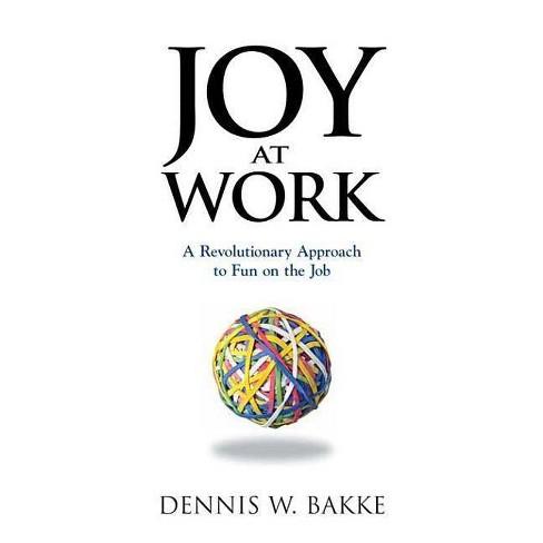 Joy at Work - (Pocket Wisdom) by  Dennis W Bakke (Paperback) - image 1 of 1