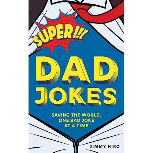 Super Dad Jokes - by  Jimmy Niro (Paperback) - image 1 of 1