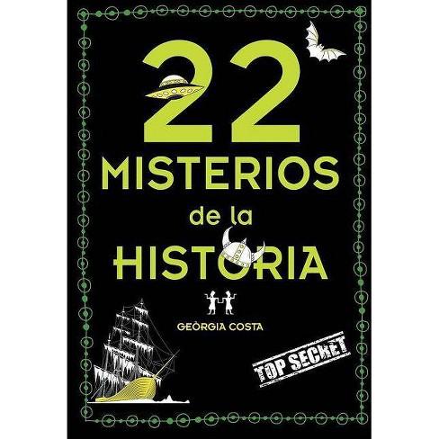 22 Misterios Misteriosos de la Historia / 22 Mysterious Mysteries of History - (Paperback) - image 1 of 1