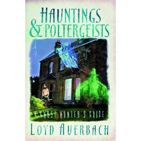 Hauntings and Poltergeists - by  Loyd Auerbach (Paperback) - image 1 of 1
