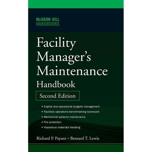Facility Manager's Maintenance Handbook - 2 Edition by  Bernard T Lewis & Richard Payant (Hardcover) - image 1 of 1