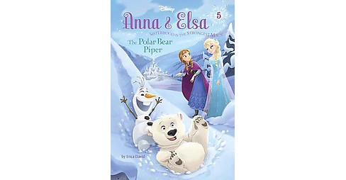 The Polar Bear Piper ( Anna & Elsa) (Hardcover) by Erica David - image 1 of 1