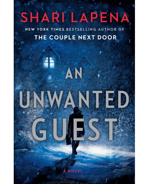 Unwanted Guest -  by Shari Lapena (Hardcover) - image 1 of 1