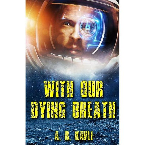 With Our Dying Breath - 2 Edition by  A R Kavli (Paperback) - image 1 of 1