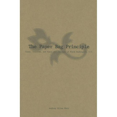 The Paper Bag Principle - by  Audrey Elisa Kerr (Hardcover) - image 1 of 1