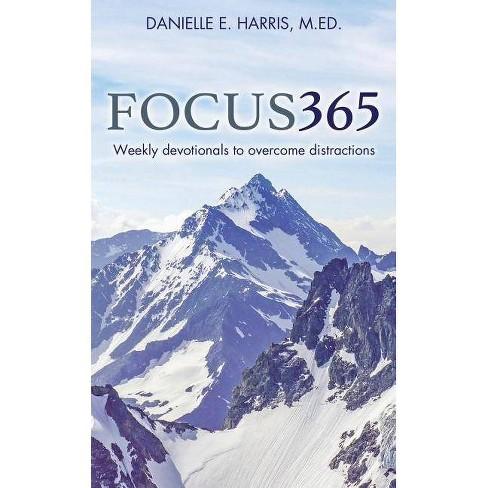 Focus365 - by  Danielle E Harris M Ed (Paperback) - image 1 of 1