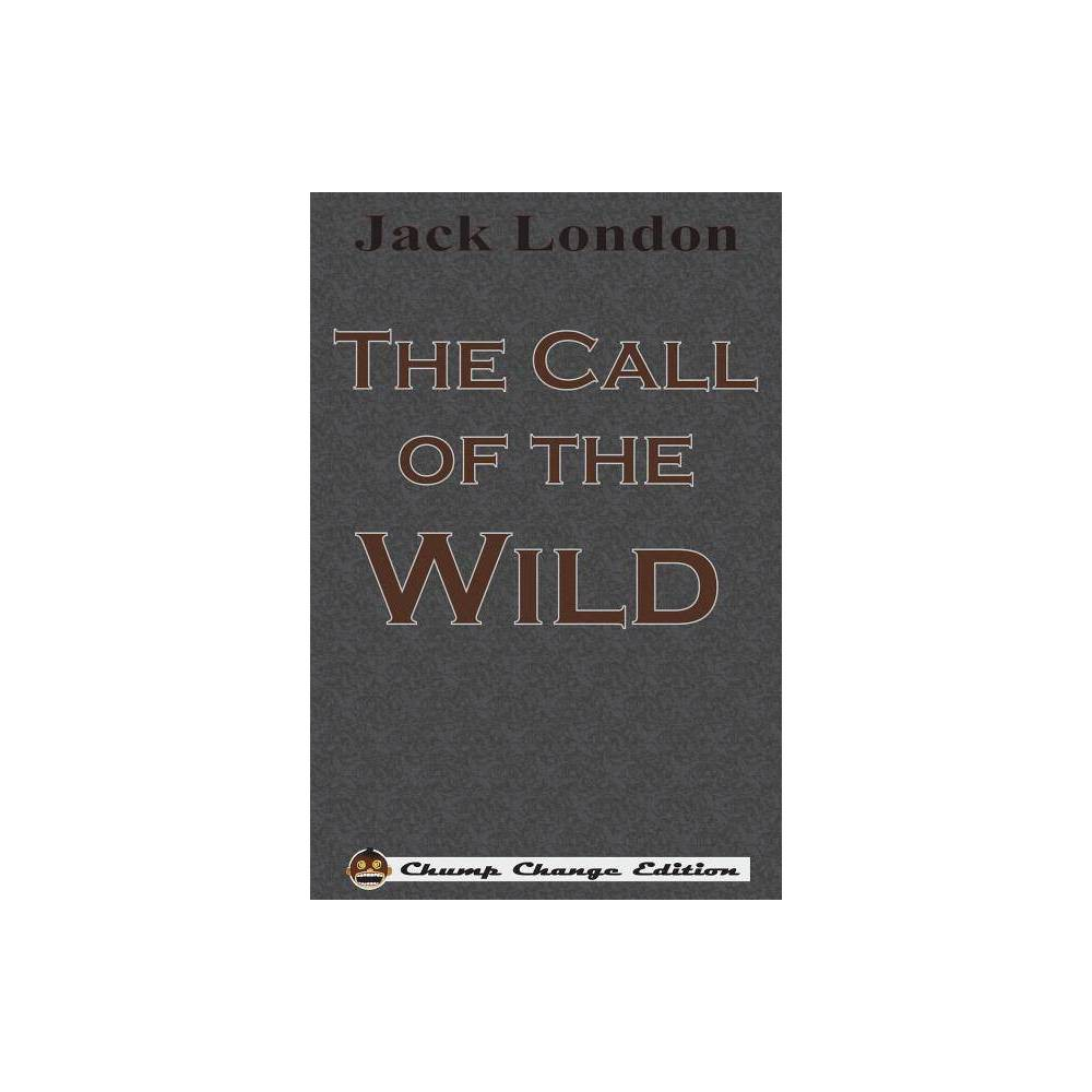 The Call Of The Wild Chump Change Edition By Jack London Paperback