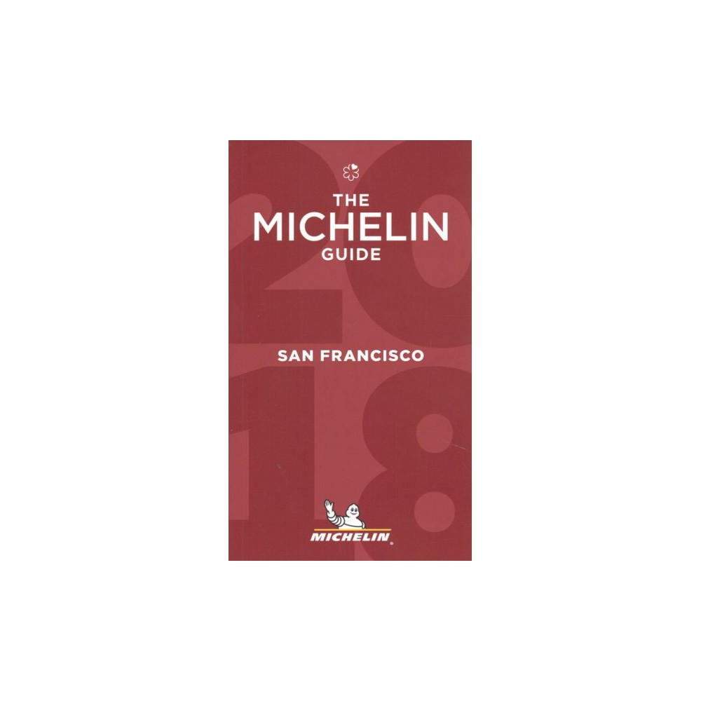 Michelin Red Guide 2018 San Francisco : Bay Area & Wine Country (Paperback)