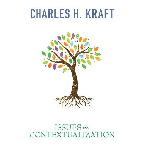 Issues in Contextualization - by  Charles Kraft (Paperback) - image 1 of 1