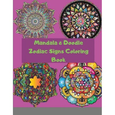 Mandala & Doodle Zodiac Signs Coloring Book - by  Personal Dev (Paperback)