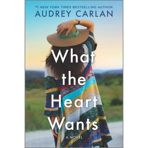 What the Heart Wants - by  Audrey Carlan (Hardcover) - image 1 of 1