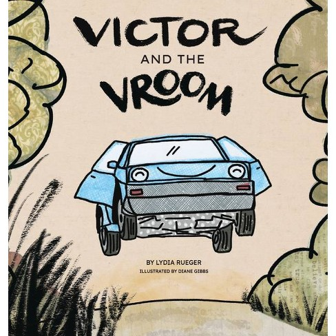 Victor and the Vroom - by  Lydia Rueger (Hardcover) - image 1 of 1