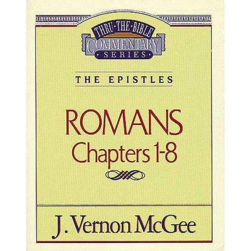 Thru the Bible Vol. 42: The Epistles (Romans 1-8) - by  J Vernon McGee (Paperback) - image 1 of 1