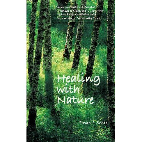 Healing with Nature - by  Susan S Scott (Paperback) - image 1 of 1