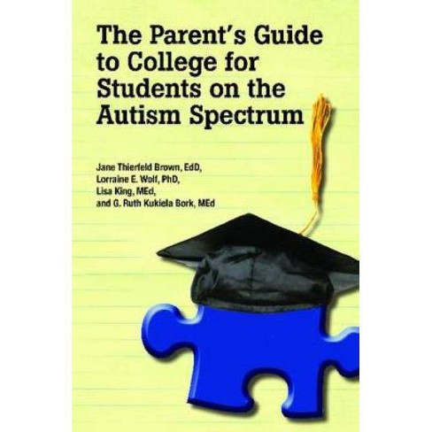 The Parent's Guide to College for Students on the Autism Spectrum - (Paperback) - image 1 of 1