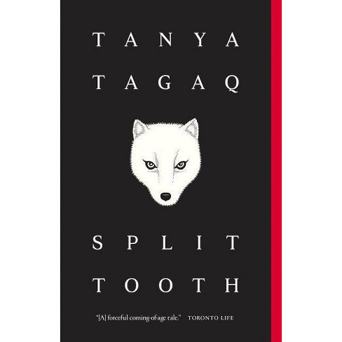 Split Tooth - by  Tanya Tagaq (Paperback) - image 1 of 1