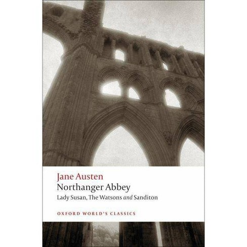 Northanger Abbey, Lady Susan, the Watsons, Sanditon - (Oxford World's Classics (Paperback)) (Paperback) - image 1 of 1