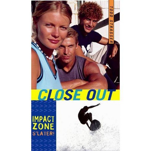 Close Out - (Impact Zone) by  Todd Strasser (Paperback) - image 1 of 1