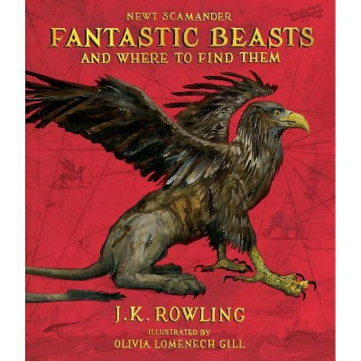 Fantastic Beasts and Where to Find Them: The Illustrated Edition (Hardcover) (J. K. Rowling & Newt Scamander)