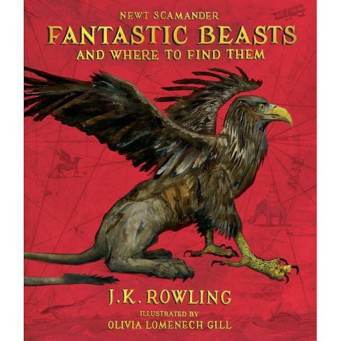 Fantastic Beasts and Where to Find Them: The Illustrated Edition (Hardcover) (J. K. Rowling & Newt Scamander) - image 1 of 1
