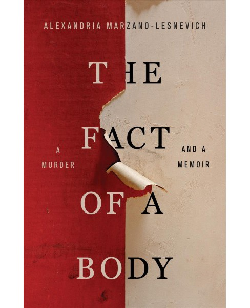 Fact of a Body : A Murder and a Memoir -  by Alexandria Marzano-Lesnevich (Hardcover) - image 1 of 1