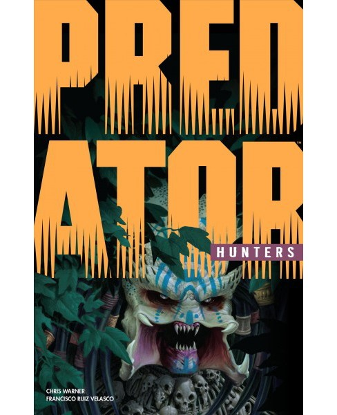 Predator - Hunters (Paperback) (Chris Warner) - image 1 of 1