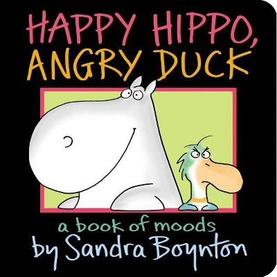 Happy Hippo, Angry Duck by Sandra Boynton (Board Book)