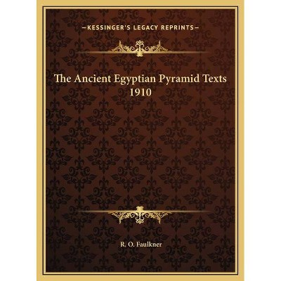 The Ancient Egyptian Pyramid Texts 1910 - (Hardcover)
