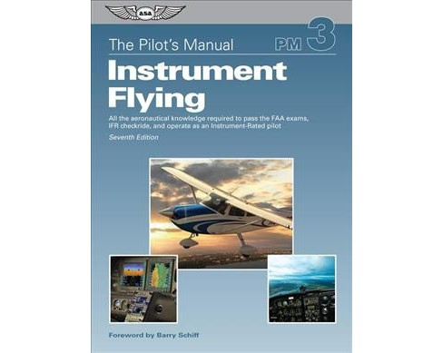 Pilot's Manual : Instrument Flying: All the aeronautical knowledge required to pass the FAA exams, IFR - image 1 of 1