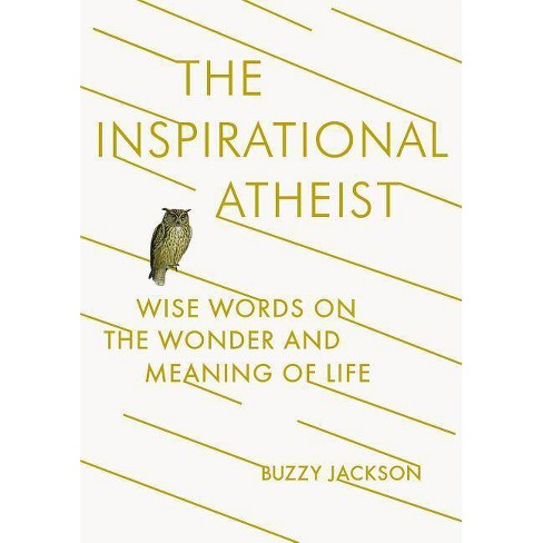 The Inspirational Atheist - by  Buzzy Jackson (Paperback) - image 1 of 1