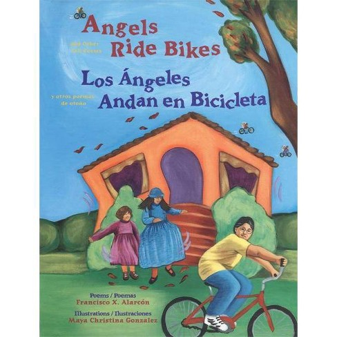 Angels Ride Bikes and Other Fall Poems - by  Francisco X Alarcon (Paperback) - image 1 of 1