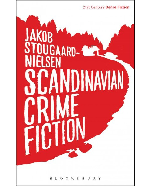 Scandinavian Crime Fiction (Paperback) (Jakob Stougaard-nielsen) - image 1 of 1