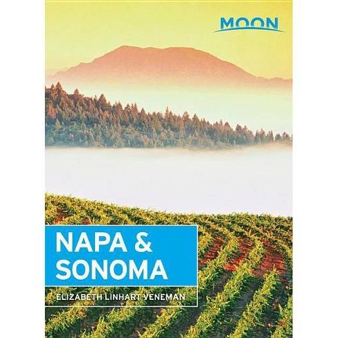 Moon Napa & Sonoma - (Travel Guide) 3 Edition by  Elizabeth Linhart Veneman (Paperback) - image 1 of 1