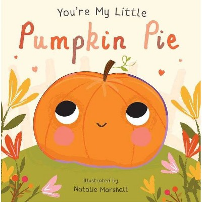You're My Little Pumpkin Pie -  by Various (Hardcover)