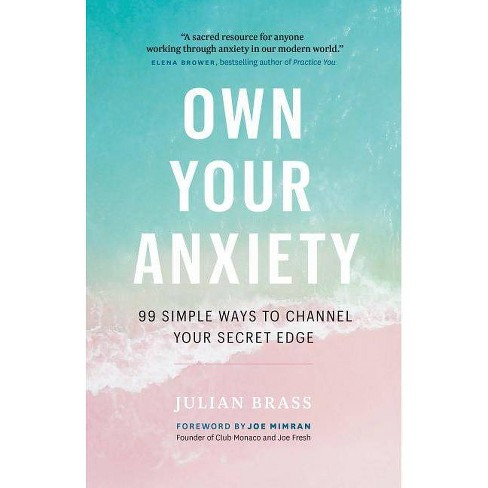 Own Your Anxiety - by  Julian Brass (Paperback) - image 1 of 1