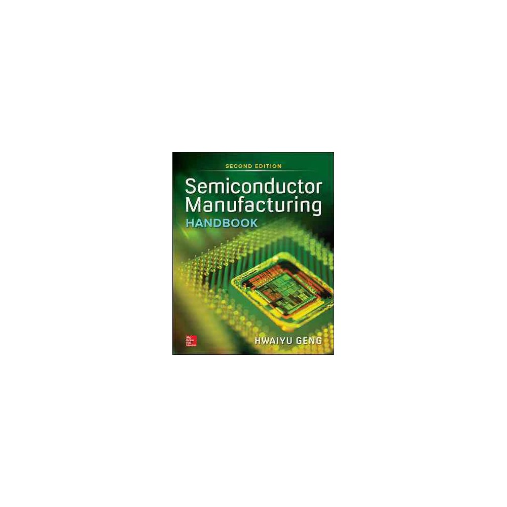Semiconductor Manufacturing Handbook - by Hwaiyu Geng (Hardcover)