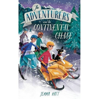 The Adventurers and the Continental Chase - by  Jemma Hatt (Paperback)