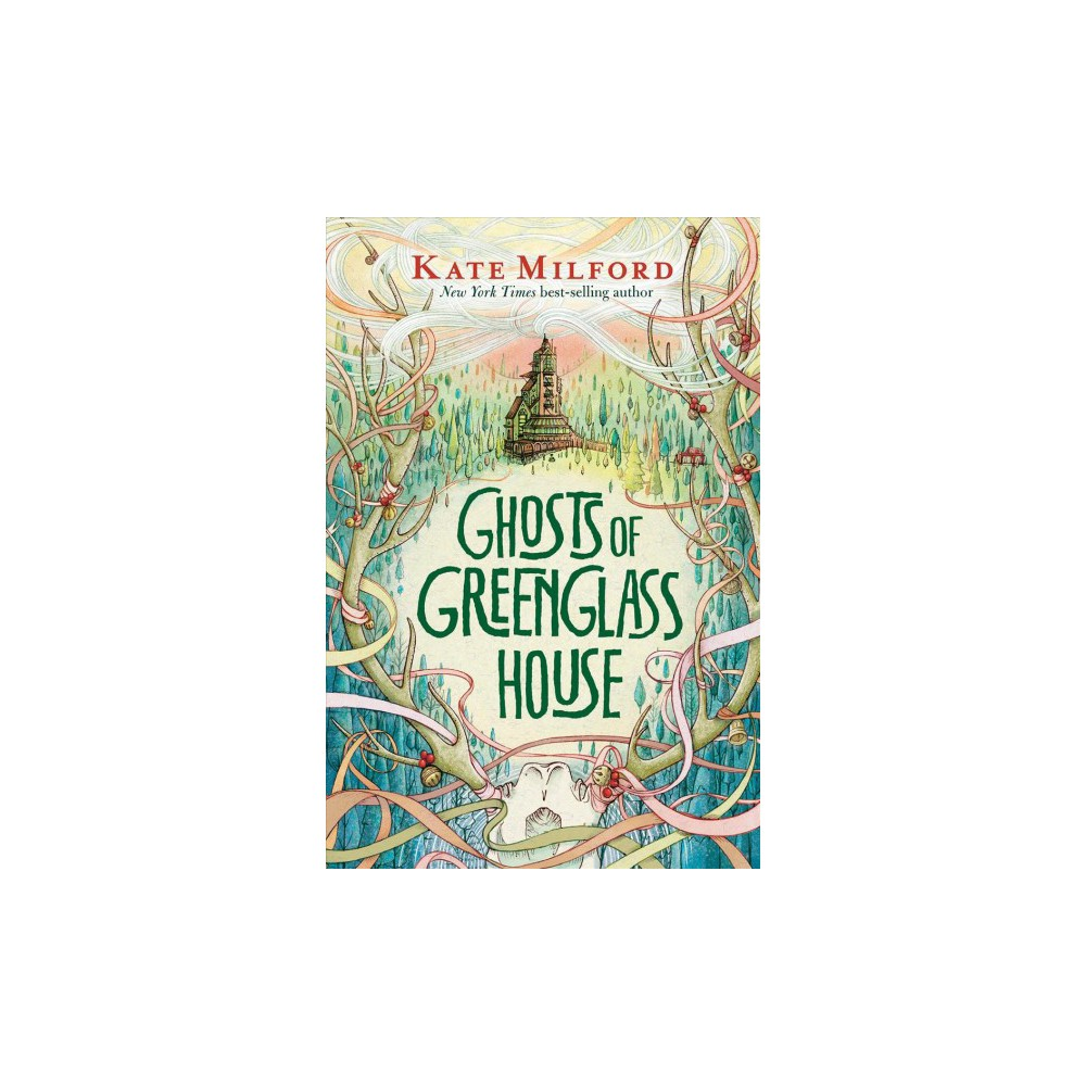 Ghosts of Greenglass House - (Greenglass House) by Kate Milford (Hardcover)
