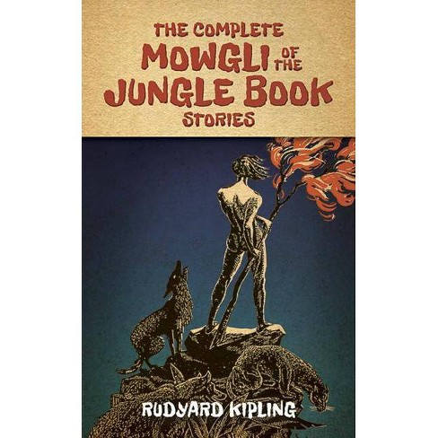 The Complete Mowgli of the Jungle Book Stories - by  Rudyard Kipling (Paperback) - image 1 of 1
