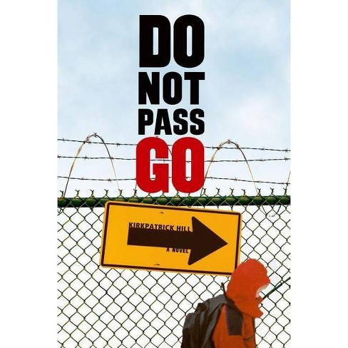 Do Not Pass Go - by  Kirkpatrick Hill (Paperback) - image 1 of 1