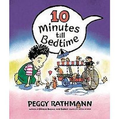 10 Minutes Till Bedtime (Hardcover)(Peggy Rathmann)