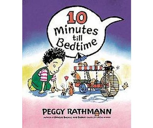 10 Minutes Till Bedtime (Hardcover) (Peggy Rathmann) - image 1 of 1