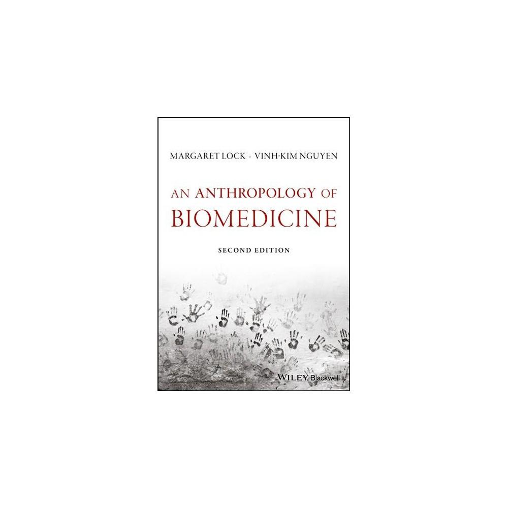 Anthropology of Biomedicine - 2 by Margaret Lock & Vinh-kim Nguyen (Paperback)