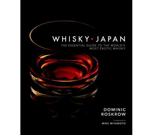 Whisky Japan : The Essential Guide to the World's Most Exotic Whisky (Hardcover) (Dominic Roskrow) - image 1 of 1