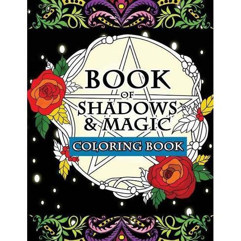Book of Shadows & Magic Coloring Book - by Luna Greyson (Paperback)
