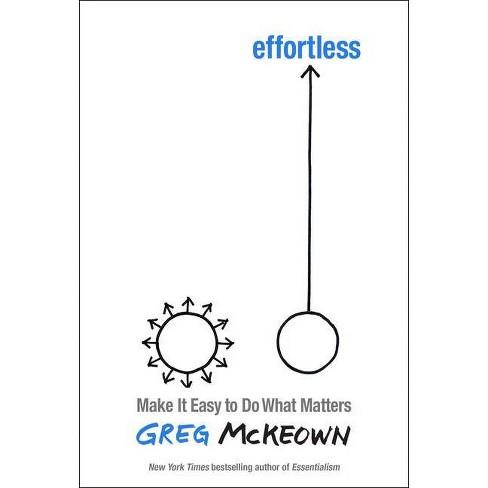 Effortless - by  Greg McKeown (Hardcover) - image 1 of 1