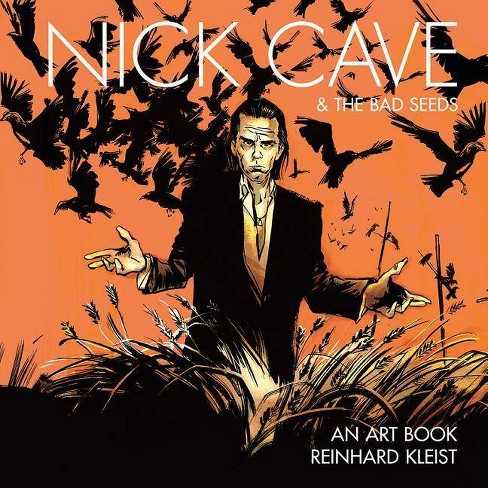 Nick Cave & the Bad Seeds - by  Reinhard Kleist (Hardcover) - image 1 of 1