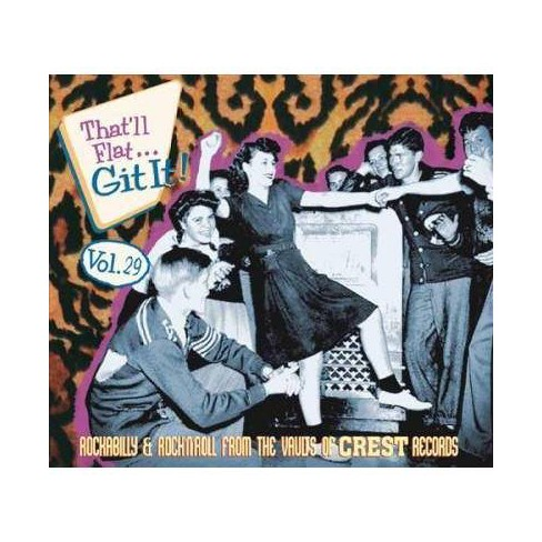 Various - That'll Flat Git It: Vol. 29: Rockabilly & Rock 'N' Roll from the Vaults of Crest Records (CD) - image 1 of 1