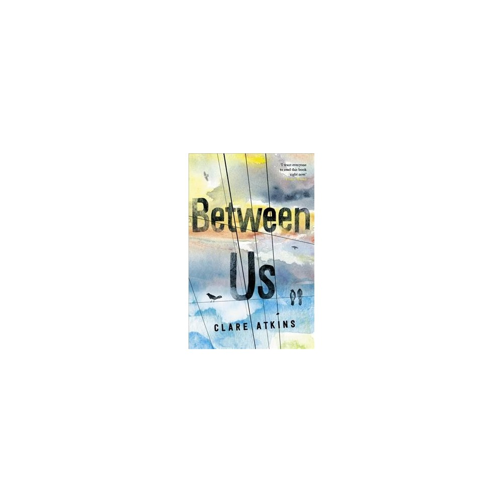 Between Us - by Clare Atkins (Paperback)