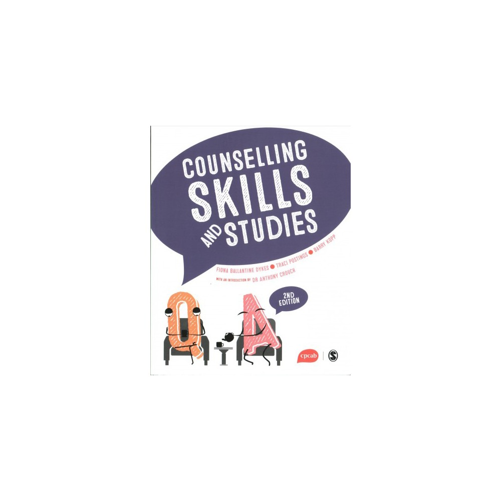 Counselling Skills and Studies - by Fiona Ballantine Dykes & Traci Postings & Barry Kopp (Paperback)
